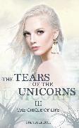 Cover-Bild zu Rose, Stephanie: The Tears of the Unicorns III: The Circle of Life (eBook)