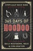 Cover-Bild zu Bird, Stephanie Rose: 365 Days of Hoodoo