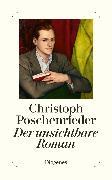 Cover-Bild zu Der unsichtbare Roman von Poschenrieder, Christoph