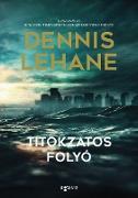 Cover-Bild zu Titokzatos folyó (eBook) von Lehane, Dennis