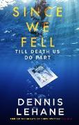 Cover-Bild zu Since We Fell (eBook) von Lehane, Dennis