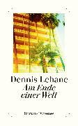 Cover-Bild zu Am Ende einer Welt von Lehane, Dennis