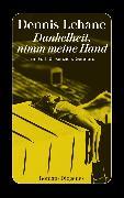 Cover-Bild zu Dunkelheit, nimm meine Hand (eBook) von Lehane, Dennis
