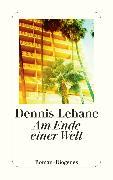 Cover-Bild zu Am Ende einer Welt (eBook) von Lehane, Dennis
