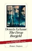 Cover-Bild zu The Drop - Bargeld von Lehane, Dennis