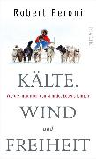Cover-Bild zu Peroni, Robert: Kälte, Wind und Freiheit (eBook)
