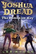 Cover-Bild zu Bacon, Lee: Joshua Dread: The Dominion Key