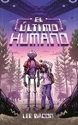 Cover-Bild zu Bacon, Lee: El Ultimo Humano
