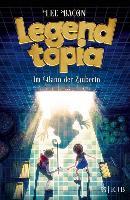 Cover-Bild zu Bacon, Lee: Legendtopia - Im Bann der Zauberin (eBook)