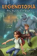 Cover-Bild zu Bacon, Lee: Legendtopia Book #1: The Battle for Urth
