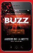 Cover-Bild zu De La Motte, Anders: Buzz