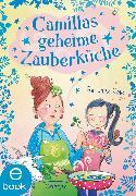 Cover-Bild zu Rose, Barbara: Camillas geheime Zauberküche (eBook)