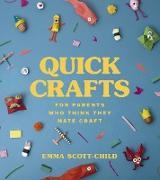 Cover-Bild zu Scott-Child, Emma: Quick Crafts for Parents Who Think They Hate Craft (eBook)