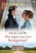 Cover-Bild zu Quinn, Julia: Wie heiratet man eine Bridgerton? (eBook)