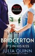 Cover-Bild zu Quinn, Julia: Bridgerton: It's In His Kiss (Bridgertons Book 7)