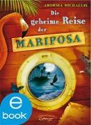 Cover-Bild zu Die geheime Reise der Mariposa (eBook) von Michaelis, Antonia