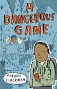 Cover-Bild zu Blackman, Malorie: A Dangerous Game (eBook)