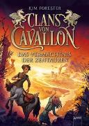 Cover-Bild zu Forester, Kim: Clans von Cavallon (4). Das Vermächtnis der Zentauren