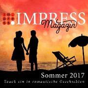 Cover-Bild zu Wolf, Jennifer: Impress Magazin Sommer 2017 (Mai-Juli): Tauch ein in romantische Geschichten (eBook)