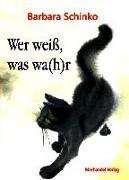 Cover-Bild zu Schinko, Barbara: Wer weiß, was wa(h)r