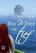 Cover-Bild zu Schinko, Barbara: Das Meer so tief (eBook)