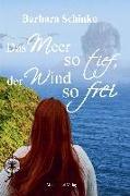 Cover-Bild zu Schinko, Barbara: Das Meer so tief, der Wind so frei