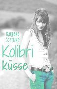 Cover-Bild zu Schinko, Barbara: Kolibriküsse (eBook)