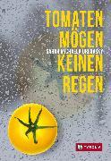 Cover-Bild zu Orlovský, Sarah Michaela: Tomaten mögen keinen Regen (eBook)