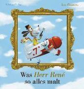Cover-Bild zu Was Herr René so alles malt von Timmers, Leo
