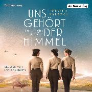 Cover-Bild zu Salazar, Noelle: Uns gehört der Himmel. Die Flight Girls (Audio Download)