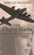 Cover-Bild zu Salazar, Noelle: The Flight Girls: A Novel Inspired by Real Female Pilots During World War II