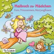 Cover-Bild zu Malbücher, Topo: Malbuch für Mädchen: Feen, Prinzessinnen, Meerjungfrauen