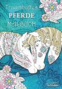 Cover-Bild zu Malbücher, Topo: Traumhaftes Pferde Malbuch