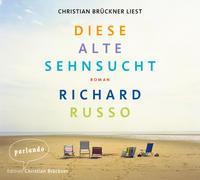 Cover-Bild zu Russo, Richard: Diese alte Sehnsucht