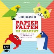 Cover-Bild zu Precht, Thade: Papierfalten im Quadrat: Lieblingstiere - Bastel-Kids