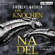 Cover-Bild zu Gruber, Andreas: Die Knochennadel (Audio Download)