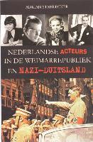 Cover-Bild zu Nederlandse acteurs in de Weimarrepubliek en Nazi-Duitsland