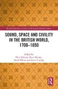 Cover-Bild zu Denney, Peter (Hrsg.): Sound, Space and Civility in the British World, 1700-1850 (eBook)