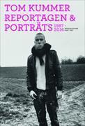 Cover-Bild zu Reportagen, Porträts 1987-2016 von Kummer, Tom