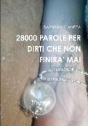 Cover-Bild zu Canepa, Barbara: 28000 Parole Per Dirti Che Non Finira' Mai