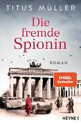 Cover-Bild zu Müller, Titus: Die fremde Spionin