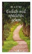 Cover-Bild zu Müller, Titus: Einfach mal spazieren gehen (eBook)