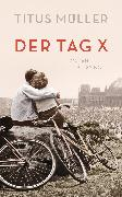 Cover-Bild zu Müller, Titus: Der Tag X (eBook)