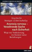 Cover-Bild zu Liechti, Jürg: Anorexia nervosa - Verzehrende Suche nach Sicherheit