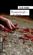 Cover-Bild zu Danz, Ella: Rosenwahn (eBook)