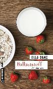 Cover-Bild zu Danz, Ella: Ballaststoff (eBook)