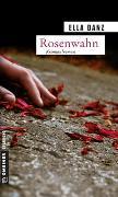 Cover-Bild zu Danz, Ella: Rosenwahn