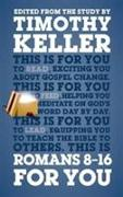 Cover-Bild zu Keller, Dr Timothy: Romans 8 - 16 For You