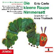 Cover-Bild zu Carle, Eric: Die kleene Raupe Nimmersatt. Berlinerisch (Audio Download)
