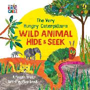 Cover-Bild zu Carle, Eric: The Very Hungry Caterpillar's Wild Animal Hide-and-Seek